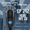 InDis – Ep 242 – Here we go