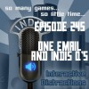 InDis &#8211; Episode 245 &#8211; One Email and InDis Q&#8217;s