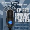 InDis – Ep 250 – Tomorrow, Yesterday, 3 days ago