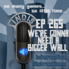 InDis – Ep 265 – We're gonna need a bigger wall