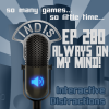 InDis – Ep 280 – Always on My Mind!