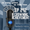 InDis – Ep 292 – A Crowning Achievement
