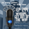 InDis – Ep 299 – Whoops… Get Out of the Way