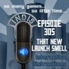 InDis – Ep 305 – That new launch smell