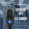 InDis – Ep 307 – Ex Boner