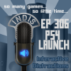 InDis – Ep 306 – PS4 Launch