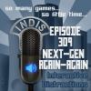 InDis – Ep 309 – Next-Gen Again-Again