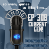 InDis – Ep 308 – Current Gen!
