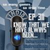 InDis – Ep 311 – Know that we have always been…