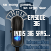 InDis – Ep 316 – InDis 316 Says…