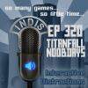InDis – Ep 320 – Titanfall N00bdays