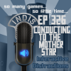 InDis – Ep 326 – Conducting to the mother star