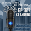 InDis – Ep 327 – E3 Leaking