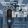 InDis – Ep 330 – Remakes are our Destiny