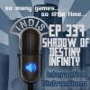 InDis – Ep 337 – Shadow of Destiny Infinity