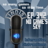 InDis – Ep 342 – No Game's Sky