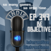 InDis – Ep 347 – Be Objective