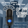InDis – Ep 349 – Steaming what?