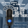 InDis – Ep 351 – Boldly Went There