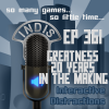 InDis – Ep 361 – Greatness – 20 Years in the Making