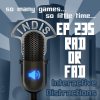 InDis – Ep 235 – Rad or Fad