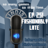 InDis – Ep 251 – Fashionably Late