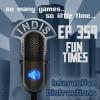 InDis – Ep 359 – Fun times
