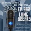 InDis – Ep 362 – Long breaks