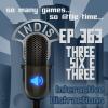 InDis – Ep 363 – Three Six E 3