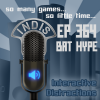 InDis – Ep 364 – Bat Hype