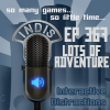InDis – Ep 367 – Lots of Adventure