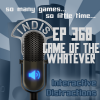 InDis – Ep 368 – Game of the Whatever