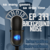 InDis – Ep 377 – Background Noise