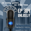 InDis – Ep 384 – Unlikely