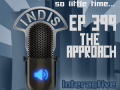 InDis – Ep 399 – The Approach