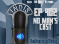 InDis – Ep 402 – No Man's Cast