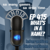 InDis – Episode 415 – What's In A Name?