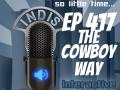 InDis – Ep 417 – The Cowboy Way
