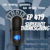 InDis – Ep 419 – SUPERHOT Thanksgiving
