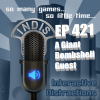 InDis – Ep 421 – A Giant Bombshell Guest
